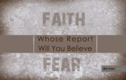 Whose Report Will You Believe